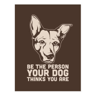 be the person your dog thinks you are postcard