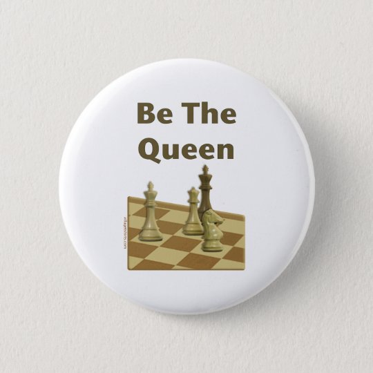 Be The Queen Chess 6 Cm Round Badge