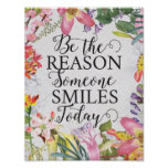 Be the reason someone smiles art prints