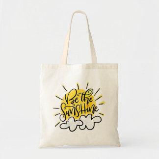 Be the Sunshine, hand lettered Tote Bag