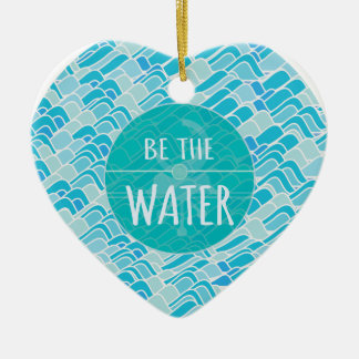 Be the water ceramic heart decoration
