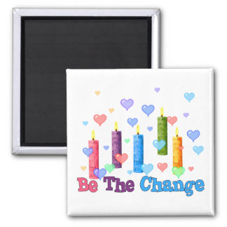 Be The  World Change Square Magnet