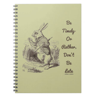 Be Timely- Or Rather, Don't Be Late White Rabbit Notebooks