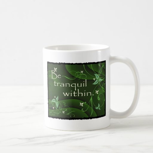 Be Tranquil Within Zen Coffee Mug