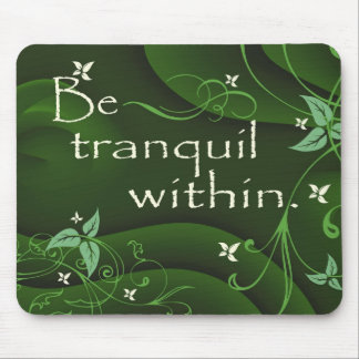 Be Tranquil Within Zen Mousepad