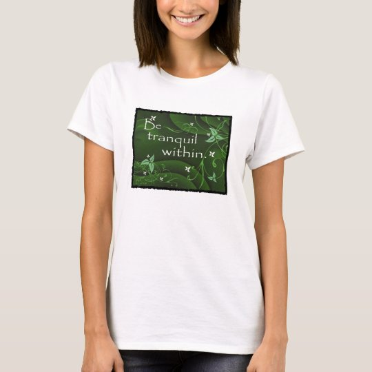 Be Tranquil Within Zen Yoga Women's T-shirt