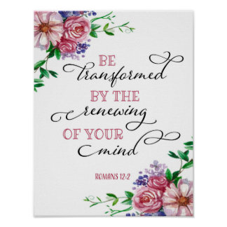 Be Transformed by Renewing Your Mind art poster