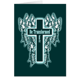 Be Transformed – Romans 12:2 Greeting Card