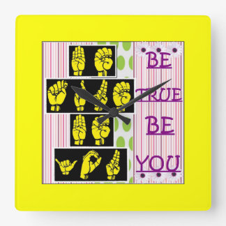 Be True Be You Sign Language Clock