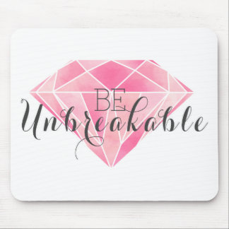 Be Unbreakable Mouse Pad