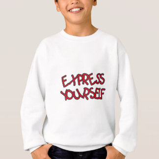 Be Unique and Express Yourself Sweatshirt