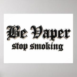 Be vaper, stop smoking poster
