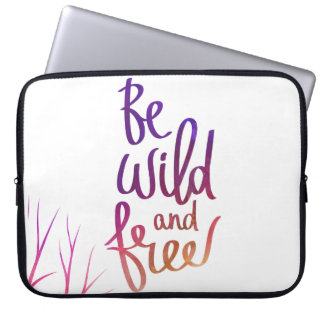 """""""Be Wild and Free"""" Laptop Case Laptop Sleeve"""