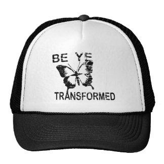 BE YE TRANSFORMED CAP