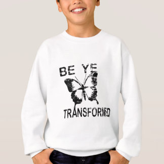 BE YE TRANSFORMED SWEATSHIRT
