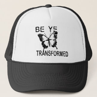 BE YE TRANSFORMED TRUCKER HAT