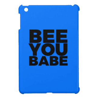 Be You Babe Cover For The iPad Mini