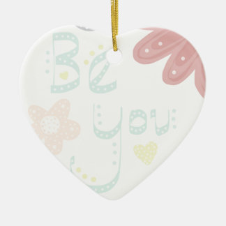 Be You. Pastel word and flower design Ceramic Heart Decoration