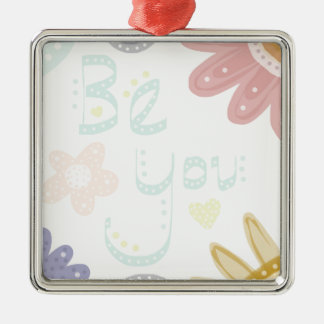 Be You. Pastel word and flower design Silver-Colored Square Decoration