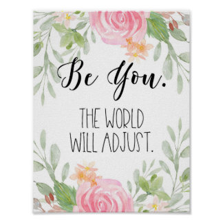Be You The World Will Adjust Poster