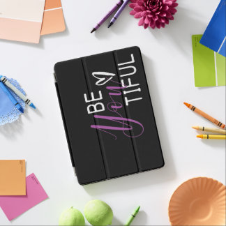 """Be you tiful quote Apple 12.9"""" iPad Pro iPad Pro Cover"""