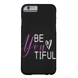 Be you tiful quote Barely There Phone Case