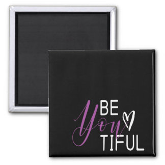 """""""Be-you-tiful"""" quote Square Fridge Magnet"""