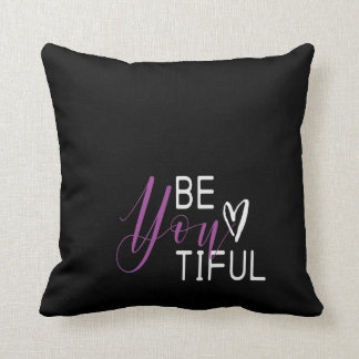 """""""Be-you-tiful"""" quote Throw pillow"""