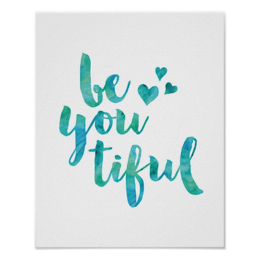 Be you tiful turquoise watercolor poster print