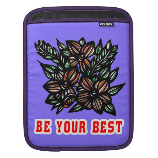"""Be Your Best"" Ipad Soft Case"