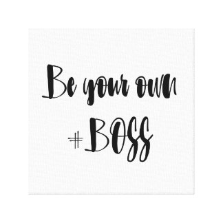 Be your own Boss Canvas Print