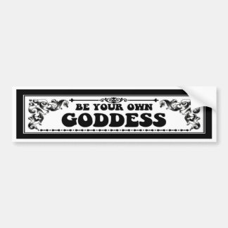 Be Your Own Goddess Bumper Sticker