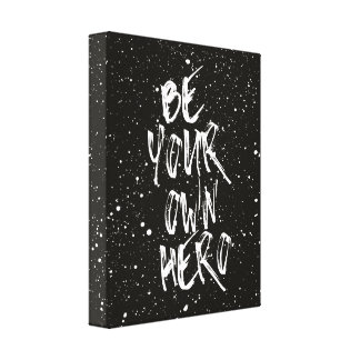 Be Your Own Hero (Black) Quote Canvas Print