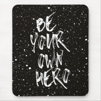 Be Your Own Hero (Black) Quote Mouse Mat