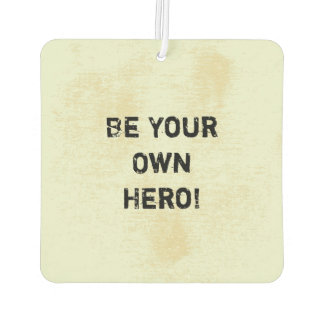 """""""Be Your Own Hero."""" Motivational Quote"""