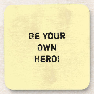 """""""Be Your Own Hero."""" Motivational Quote Coasters"""