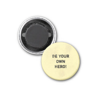 """Be Your Own Hero."" Motivational Quote Magnet"