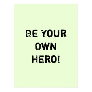 """""""Be Your Own Hero."""" Motivational Quote Postcard"""