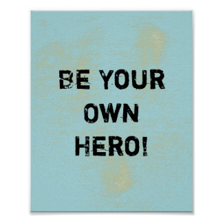 """""""Be Your Own Hero."""" Motivational Quote Poster"""