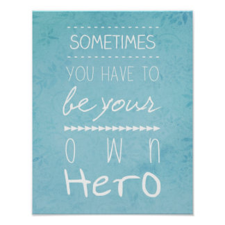 Be Your Own Hero Print