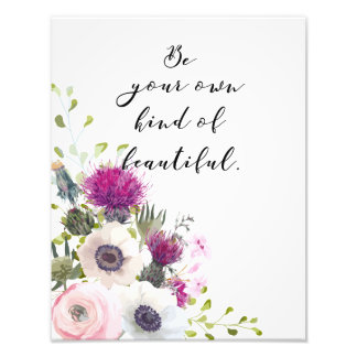 Be Your Own Kind of Beautiful Calligraphy Quote Photo Print