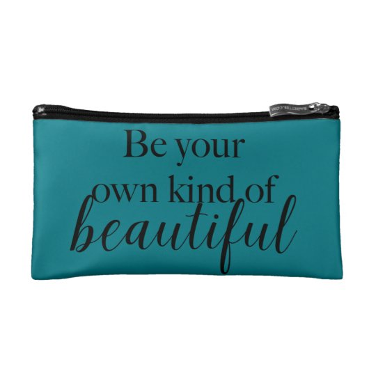"""Be Your Own Kind of Beautiful"" Makeup Bag"
