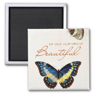 Be Your Own Kind of Beautiful. Monarch butterflies Square Magnet
