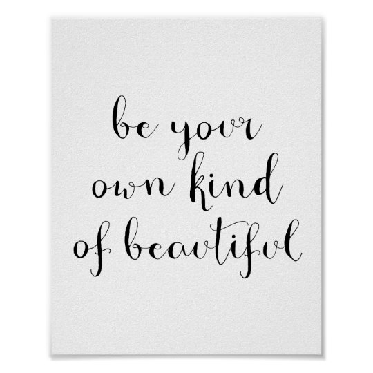 Be your own kind of beautiful poster