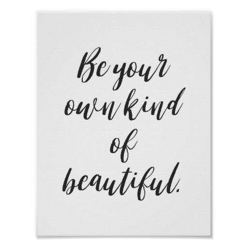 """Be your own kind of beautiful."" Quote Poster"