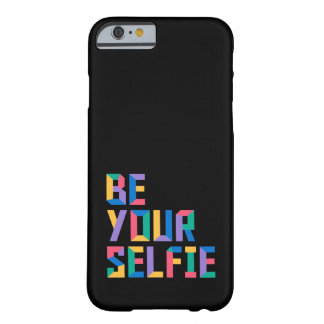 Be Your Selfie Barely There iPhone 6 Case