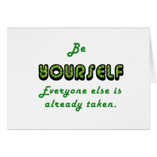 Be YOURSELF, Everyone Else is already taken Greeting Card