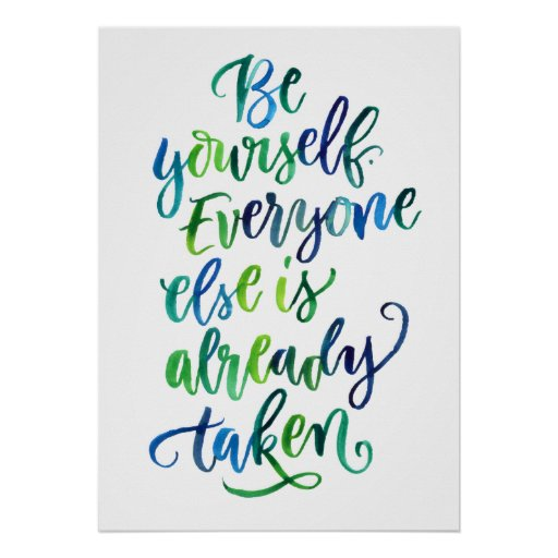 Be Yourself. Everyone Else is Already Taken. Poster