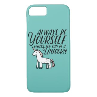 Be Yourself or Be A Unicorn iPhone Case