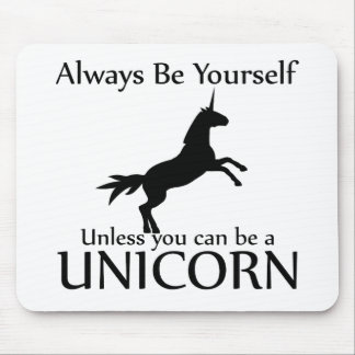 Be Yourself Unicorn Mouse Pad